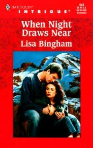 When Night Draws Near: Book by Lisa Bingham