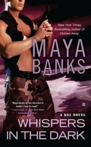 Whispers in the Dark: A KGI Novel: Book by Maya Banks