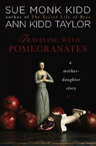 Traveling with Pomegranates: A Mother-Daughter Story: Book by Sue Monk Kidd