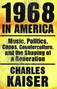 1968 in America: Book by Charles Kaiser