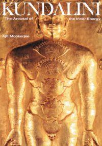 Kundalini: Arousal of the Inner Energy | Book by Ajit Mookerjee