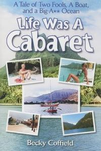 Life Was A Cabaret: Book by Becky Coffield
