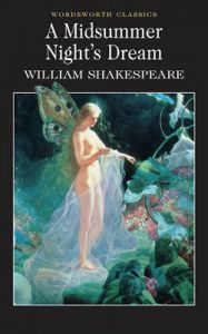 A Midsummer Night's Dream: Book by William Shakespeare