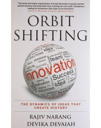 Leading Orbit Shifting Innovation: Book by Rajiv Narang and Devika Devaiah