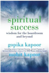 Spiritual Success : Wisdom for the Boardroom and Beyond (English) (Paperback): Book by Gopika Kapoor