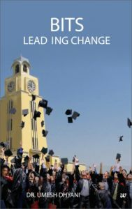 BITS : Leading Change (English) (Paperback): Book by Umesh Dhyani