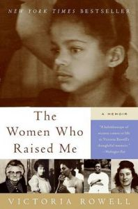 The Women Who Raised Me: A Memoir: Book by Victoria Rowell