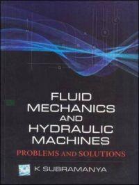 Fluid mechanics and hydraulic machines problems and solutions fluid mechanics and hydraulic machines problems and solutions book by k subramanya fandeluxe Images