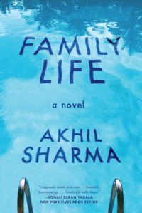 Family Life - A Novel: Book by Akhil Sharma
