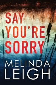 Say You're Sorry (Morgan Dane Book 1): Book by Melinda Leigh
