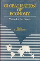 Globalisation of Economy: Vision For The Future (English) (Hardcover): Book by B. Mohanan
