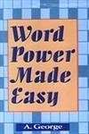 Word Power Made Easy, 228pp, 2004 (English) 01 Edition: Book by A. George