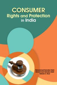 Consumer Rights and Protection in India: Book by Mohammed Kamalun Nabi