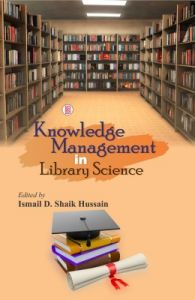 Knowledge Management in Library Science (English) (Hardcover): Book by I.D.S. Hussain