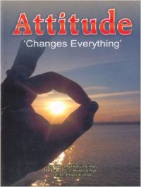 Attitude 'Changes Everything' (English) (Paperback): Book by Dr. M. Phani Kumar, Dr. Capt. S. V. Krishna Rao Dr. S. R. Malikarjuna Rao