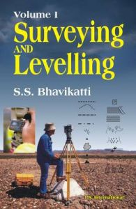 Surveying and Levelling: v. 1: Book by S.S. Bhavikatti