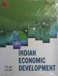 Indian Economic Development Class-XI | Book by T R  Jain & V K  Ohri