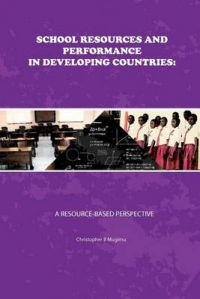 School Resources and Performance in Developing Countries: A Resource-Based Perspective: Book by Dr Christopher B Mugimu