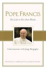 Pope Francis: Conversations with Jorge Bergoglio: His Life in His Own Words: Book by Francesca Ambrogetti