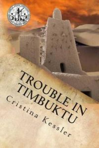Trouble in Timbuktu: Book by Cristina Kessler