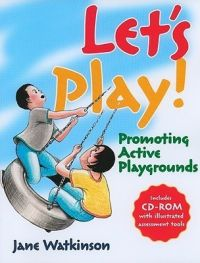 Let's Play! : Promoting Active Playgrounds [With CDROM] (English) Pap/Cdr Edition (Paperback): Book by Watkinson