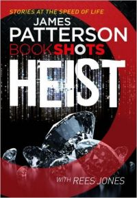 Heist (Bookshots): Book by James Patterson