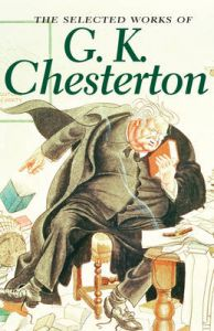 The Selected Works of G.K. Chesterton: Book by G. K. Chesterton