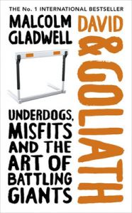 David and Goliath: Underdogs, Misfits and the Art of Battling Giants : Underdogs, Misfits and the Art of Battling Giants (English)           (Hardcover): Book by Malcolm Gladwell