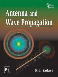 ANTENNA AND WAVE PROPAGATION: Book by R. L. Yadava