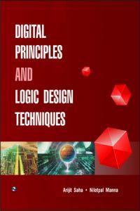 Digital Principles And Logic Design Techniques Book By Arijit Saha