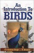 An Introduction to Birds, 2012 (English) 01 Edition: Book by G. Singh, H. Bhaskar