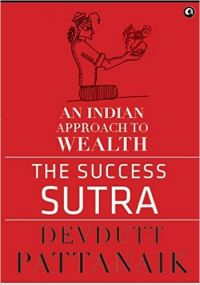 THE SUCCESS SUTRA:AN INDIAN APPROACH TO WEALTH: Book by Devdutt Pattanaik