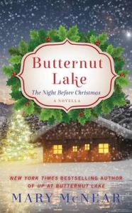 Butternut Lake: The Night Before Christmas: A Novella: Book by Mary McNear