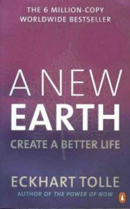 A New Earth: Create a Better Life (English) (Paperback): Book by Eckhart Tolle