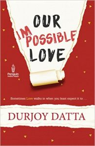 Our Impossible Love : Book by Durjoy Datta