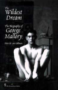 The Wildest Dream: The Biography of George Mallory: Book by Peter Gillman