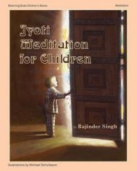 Jyoti Meditation for Children: Book by Rajinder Singh