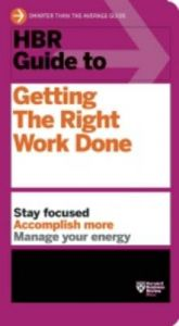 HBR Guide to Getting the Right Work Done: Book by Harvard Business Review