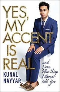 Yes, My Accent Is Real: Book by Kunal Nayyar
