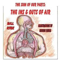 The Ins and Outs of Air: The Sum of Our Parts Series: Book by Bill Kirk
