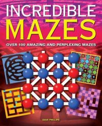 Incredible Mazes Paperback
