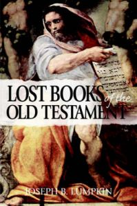 The Lost Books of the Old Testament: Book by Joseph, B. Lumpkin