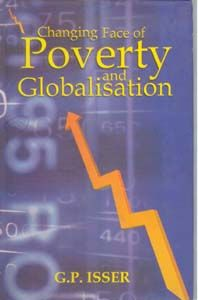 Changing Face of Poverty And Globalisation: Book by G.P. Isser
