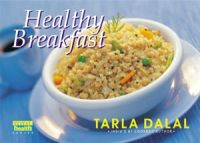 Healthy Breakfast : Book by Tarla Dalal