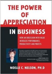 The Power of Appreciation in Business[Paperback]: Book by Noelle C. Nelson