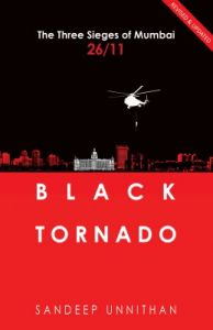 Black Tornado: The Three Sieges of Mumbai 26/11 (English) (Paperback): Book by Sandeep Unnithan