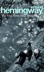 First Forty-Nine Stories: Book by Ernest Hemingway