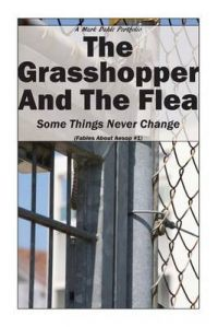 The Grasshopper and the Flea: Some Things Never Change: Book by Mark Dahle