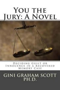 You the Jury: A Novel: Deciding Guilt or Innocence in a Recovered Memory Case: Book by Gini Graham Scott Ph D