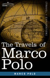 The Travels of Marco Polo: Book by Marco Polo
